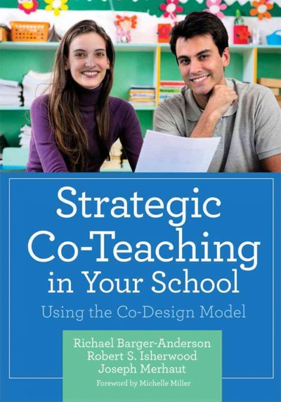 Strategic co-teaching in your school : using the co-design model /