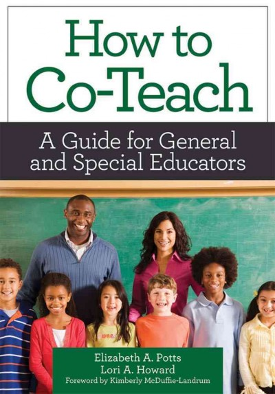 How to co-teach : a guide for general and special educators /