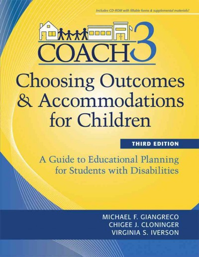 Choosing outcomes & accommodations for children : a guide to educational planning for students with disabilities /