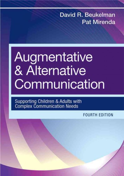 Augmentative & alternative communication : supporting children and adults with complex communication needs /
