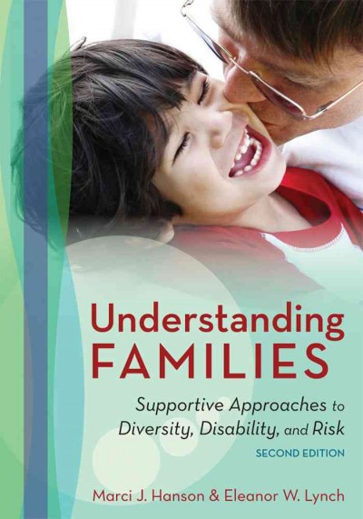 Understanding families : supportive approaches to diversity, disability, and risk /