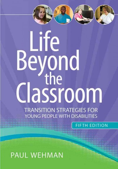 Life beyond the classroom : transition strategies for young people with disabilities /