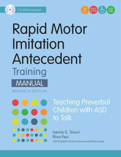 Rapid motor imitation antecedent (RMIA) training manual : teaching preverbal children with ASD to talk /