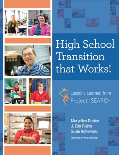 High school transition that works! : lessons learned from Project SEARCH /