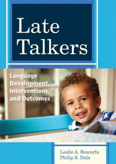 Late talkers : language development, interventions, and outcomes /