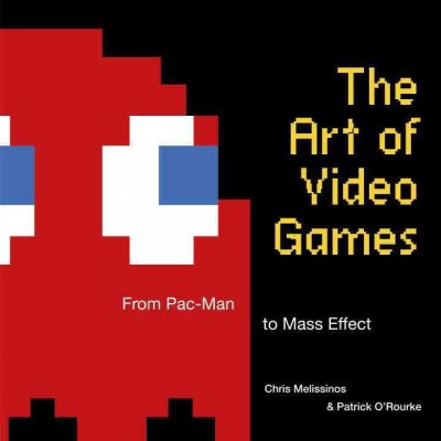 The art of video games : : from Pac-Man to Mass Effect