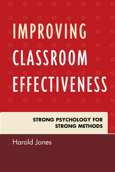 Improving classroom effectiveness : strong psychology for strong methods