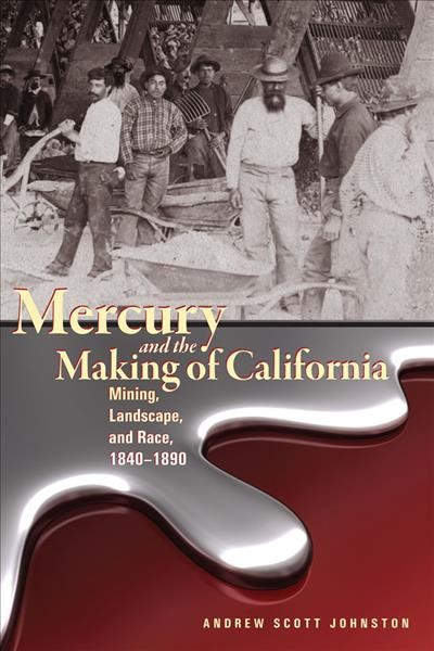Mercury and the Making of California
