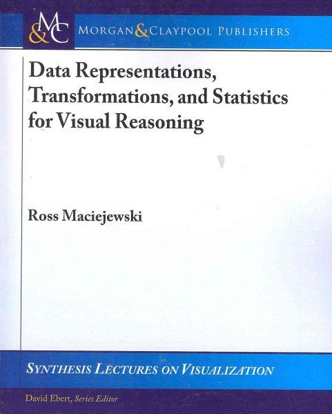 Data representations, transformations, and statistics for visual reasoning /