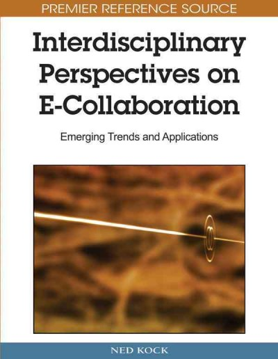 Interdisciplinary perspectives on e-collaboration : emerging trends and applications /