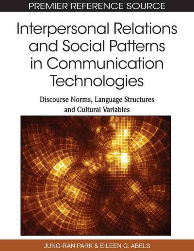 Interpersonal relations and social patterns in communication technologies : discourse norms, language structures and cultural variables /