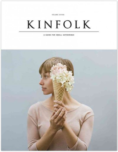 Kinfolk : : a guide for small gatherings.