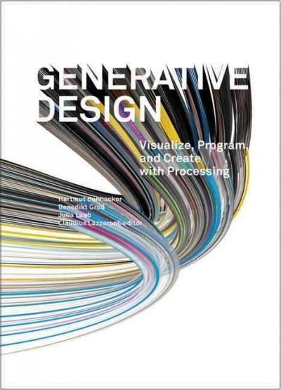 Generative design : visualize, program, and create with processing