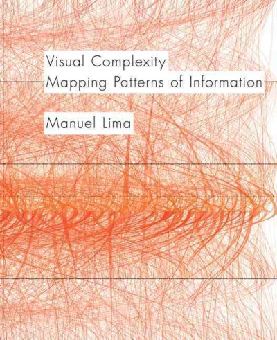 Visual complexity : mapping patterns of information /