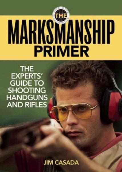 The marksmanship primer : the experts