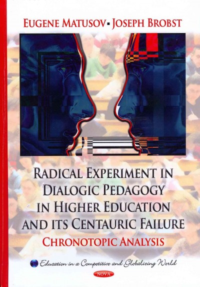 Radical experiment in dialogic pedagogy in higher education and its centauric failure : chronotopic analysis