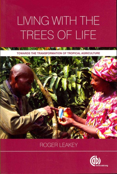 Living with the trees of life : towards the transformation of tropical agriculture /
