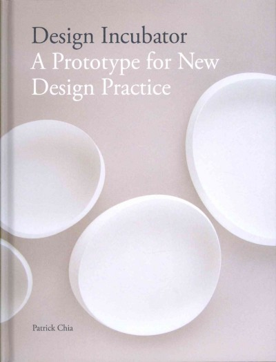 Design Incubation : a Prototype for New Design Practice.