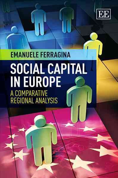 Social capital in Europe : a comparative regional analysis