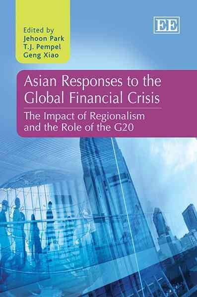 Asian responses to the global financial crisis : the impact of regionalism and the role of the G20