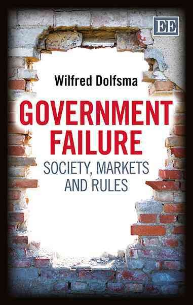 Government failure : society, markets and rules