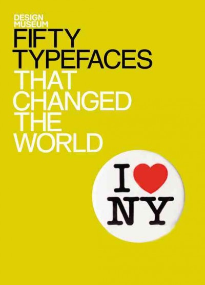 Fifty typefaces that changed the world /