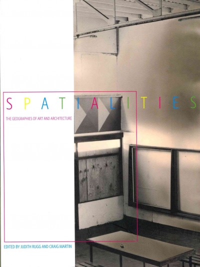 Spatialities : : the geographies of art and architecture