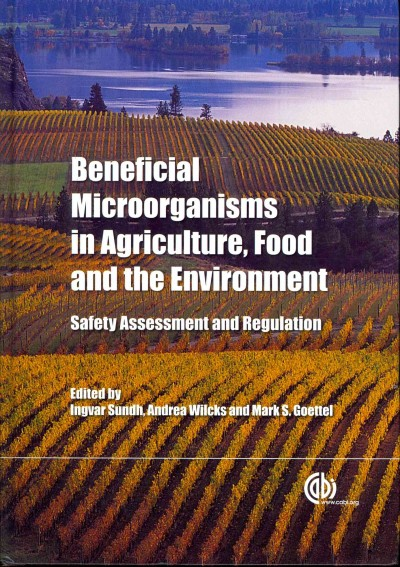 Beneficial microorganisms in agriculture, food and the environment : safety assessment and regulation /