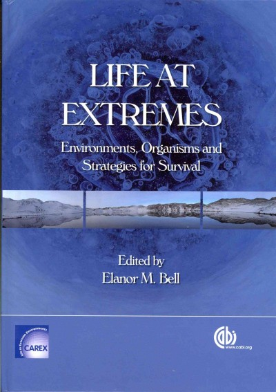 Life at extremes : environments, organisms and strategies for survival /