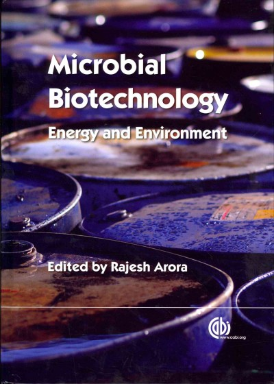 Microbial biotechnology : energy and environment /