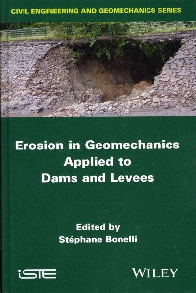 Erosion in geomechanics applied to dams and levees /
