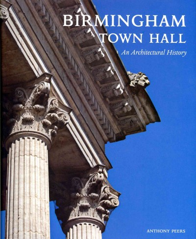 Birmingham Town Hall : : an architectural history
