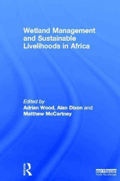 Wetland management and sustainable livelihoods in Africa /