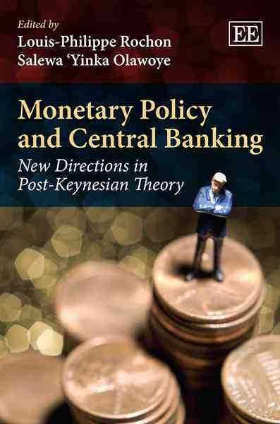 Monetary policy and central banking : new directions in post-Keynesian theory