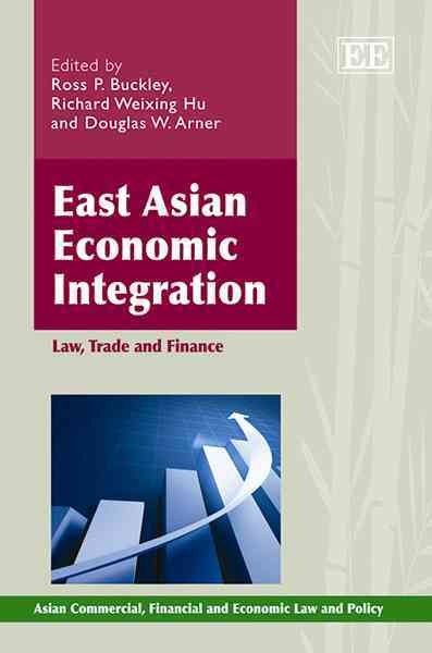 East Asian economic integration : law, trade and finance