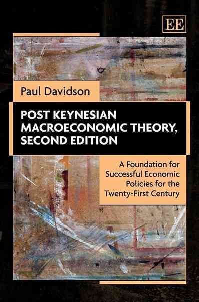 Post Keynesian macroeconomic theory : a foundation for successful economic policies for the twenty-first century