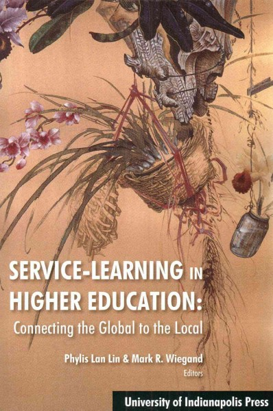 Service-learning in higher education : connecting the global to the local