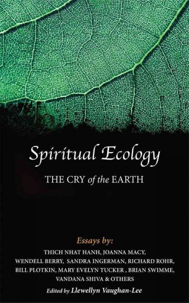 Spiritual ecology : the cry of the earth, a collection of essays