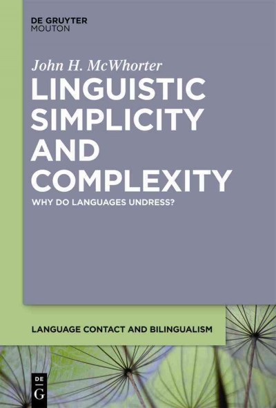 Linguistic simplicity and complexity : why do languages undress?