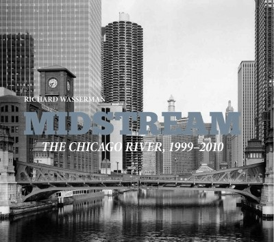Midstream : : the Chicago River, 1999/2010