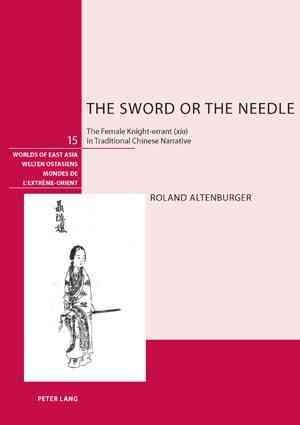 The sword or the needle : the female knight-errant (xia) in traditional Chinese narrative /