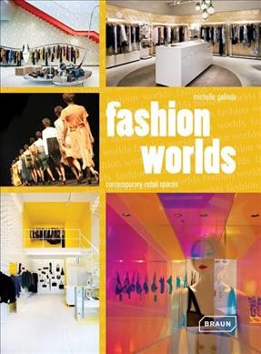 Fashion worlds : : contemporary retail spaces