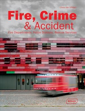 Fire- crime & accident : : police stations- rescure services- fire departments