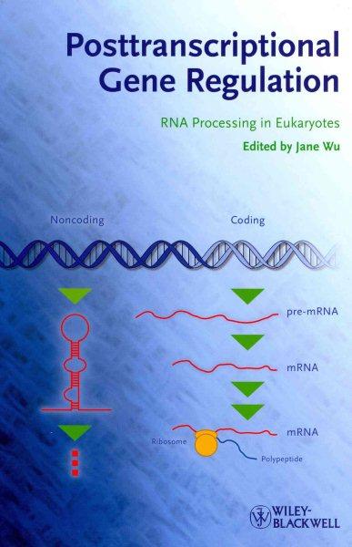 Posttranscriptional gene regulation : RNA processing in eukaryotes /