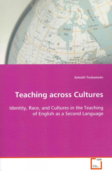 Teaching across cultures : identity, race, and cultures in the teaching of English as a second language /