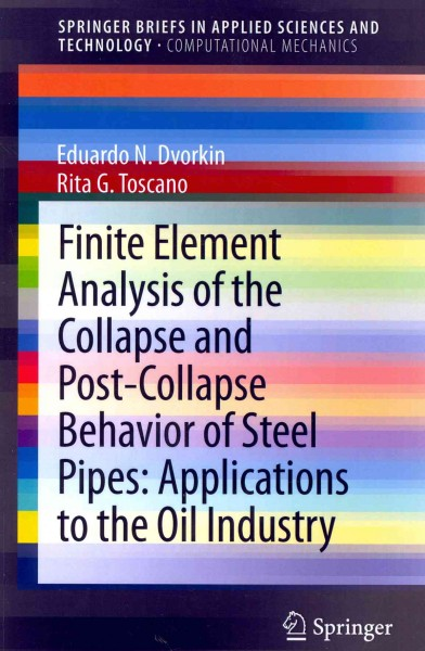 Finite element analysis of the collapse and post-collapse behavior of steel pipes : : applications to the oil industry