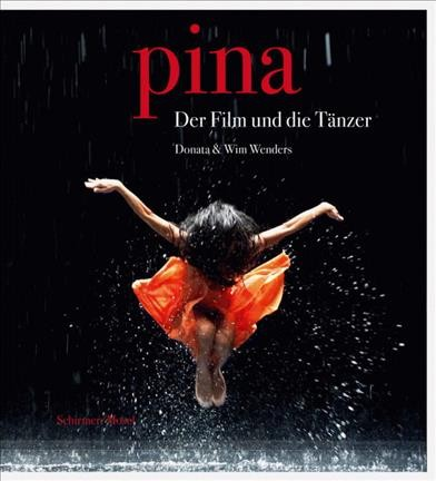 Pina : the film and the dancers
