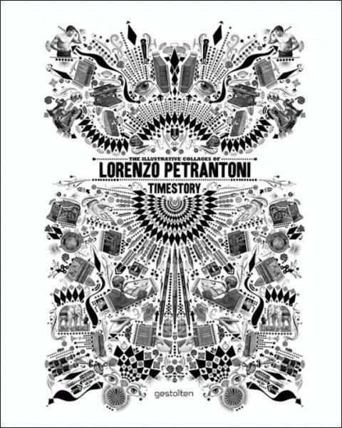 Timestory : the illustrative collages of Lorenzo Petrantoni.