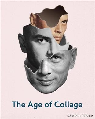 The age of collage : contemporary collage in modern art /