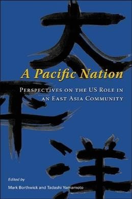 A Pacific nation:perspectives on the US role in an East Asia community